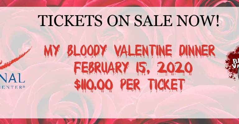 My Bloody Valentine Dinner on February 15, 2020. $110 per ticket.